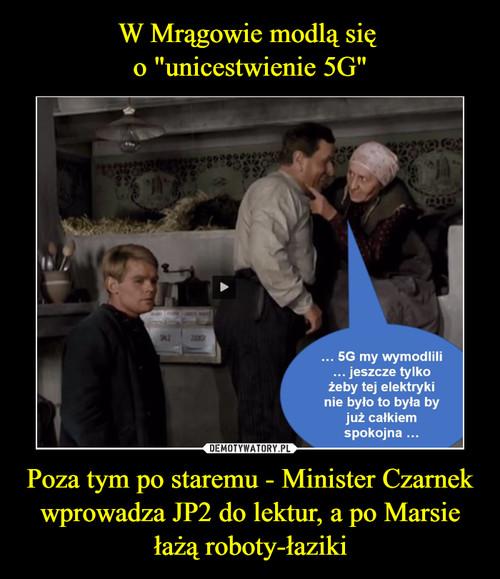 """W Mrągowie modlą się  o """"unicestwienie 5G"""" Poza tym po staremu - Minister Czarnek wprowadza JP2 do lektur, a po Marsie łażą roboty-łaziki"""