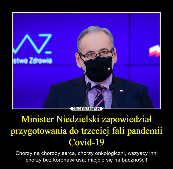 Minister Niedzielski zapowiedział przygotowania do trzeciej fali pandemii Covid-19 – Chorzy na choroby serca, chorzy onkologiczni, wszyscy inni chorzy bez koronawirusa: miejcie się na baczności!