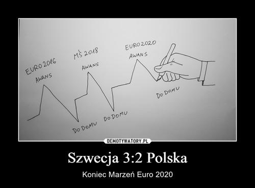 Szwecja 3:2 Polska