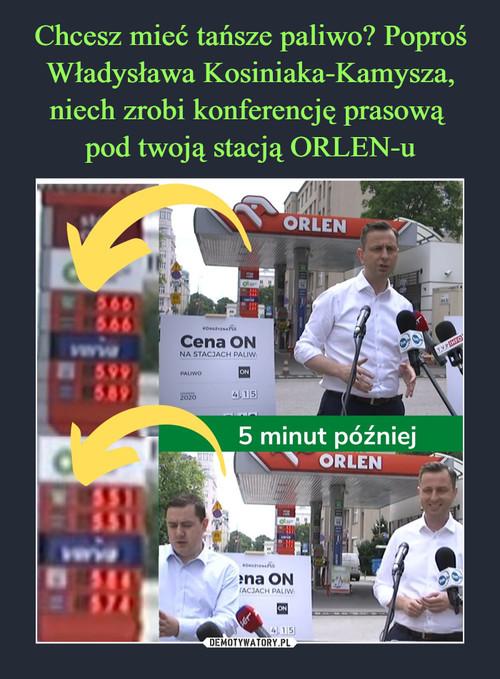 Chcesz mieć tańsze paliwo? Poproś Władysława Kosiniaka-Kamysza, niech zrobi konferencję prasową  pod twoją stacją ORLEN-u