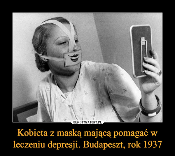 Kobieta z maską mającą pomagać w leczeniu depresji. Budapeszt, rok 1937