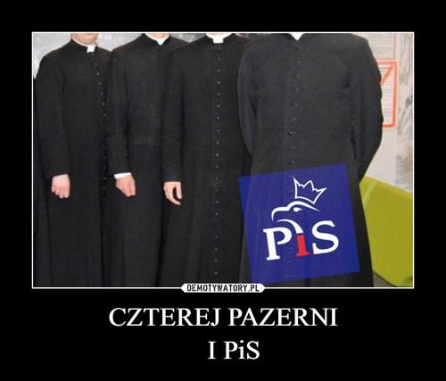 CZTEREJ PAZERNI    I PiS
