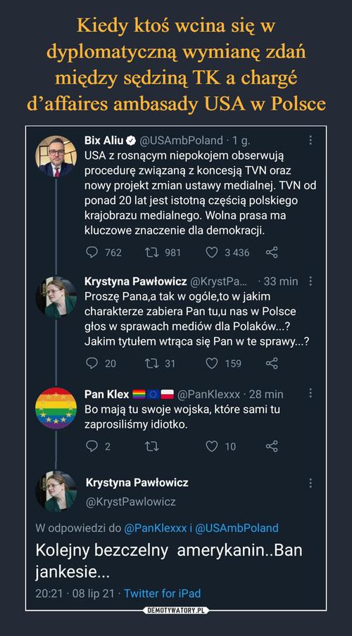 Kiedy ktoś wcina się w dyplomatyczną wymianę zdań między sędziną TK a chargé d'affaires ambasady USA w Polsce