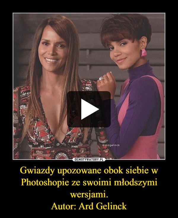 Gwiazdy upozowane obok siebie w Photoshopie ze swoimi młodszymi wersjami.Autor: Ard Gelinck –