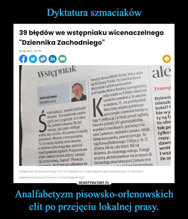 Analfabetyzm pisowsko-orlenowskich elit po przejęciu lokalnej prasy. –