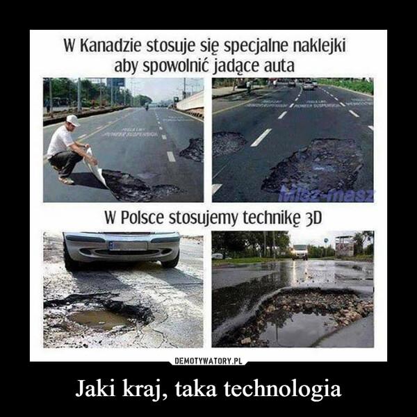 Jaki kraj, taka technologia –