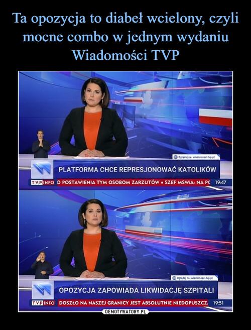 Ta opozycja to diabeł wcielony, czyli mocne combo w jednym wydaniu Wiadomości TVP