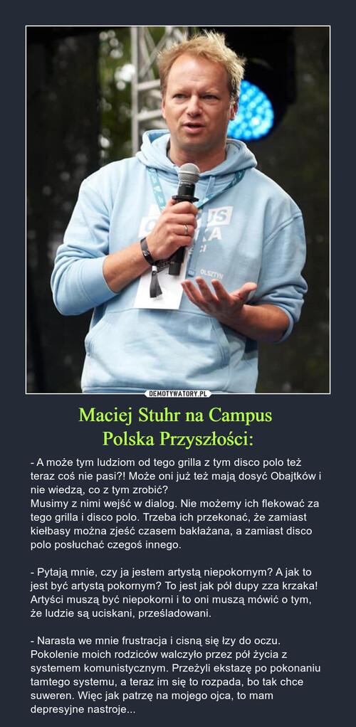 Maciej Stuhr na Campus  Polska Przyszłości: