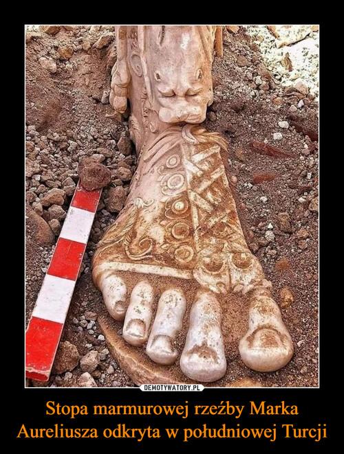 Stopa marmurowej rzeźby Marka Aureliusza odkryta w południowej Turcji