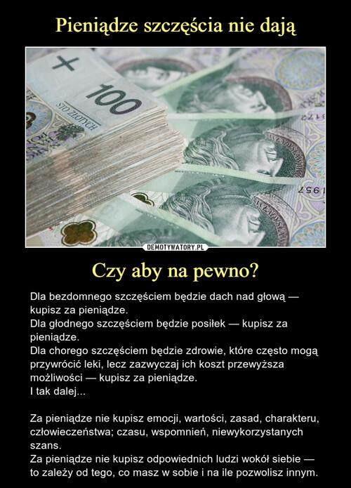 Pieniądze szczęścia nie dają Czy aby na pewno?