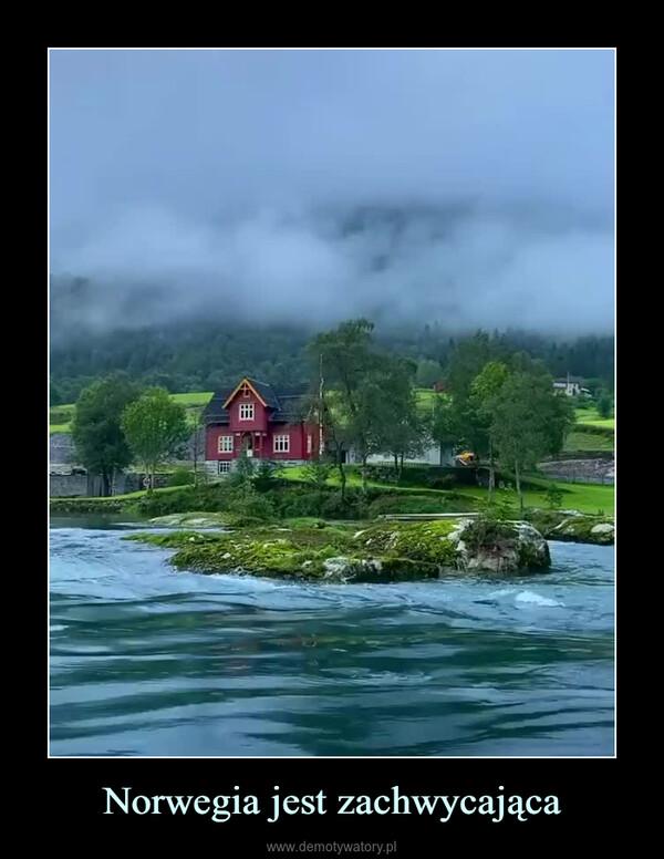 Norwegia jest zachwycająca –