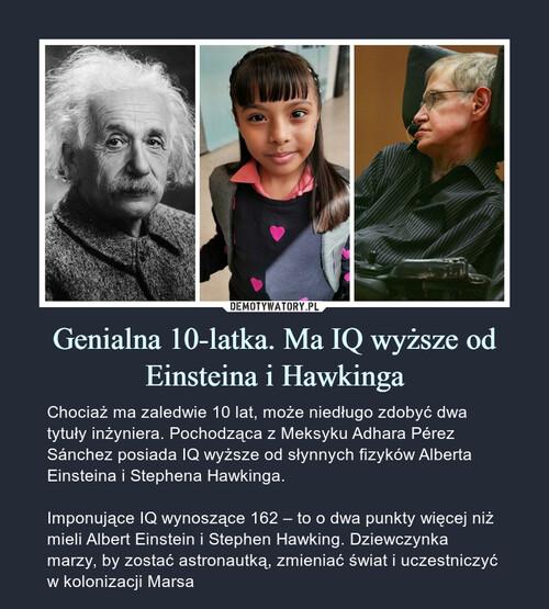 Genialna 10-latka. Ma IQ wyższe od Einsteina i Hawkinga