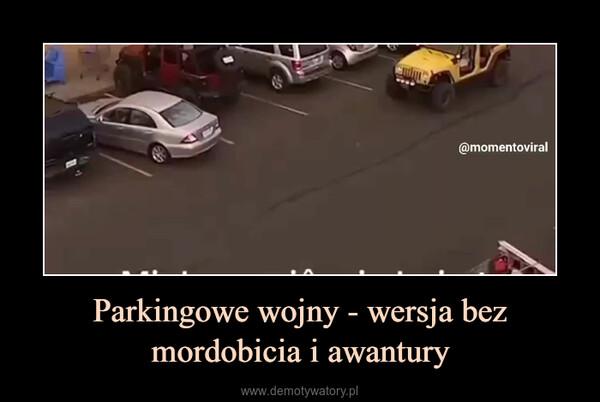 Parkingowe wojny - wersja bez mordobicia i awantury –