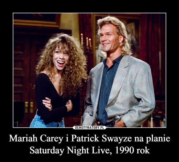 Mariah Carey i Patrick Swayze na planie Saturday Night Live, 1990 rok –