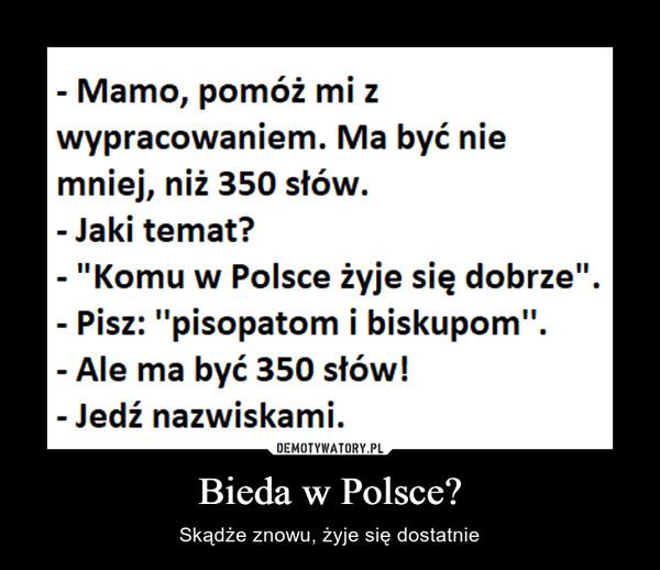 Bieda w Polsce? – Skądże znowu, żyje się dostatnie