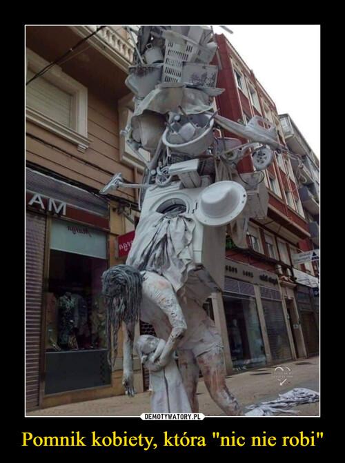 """Pomnik kobiety, która """"nic nie robi"""""""
