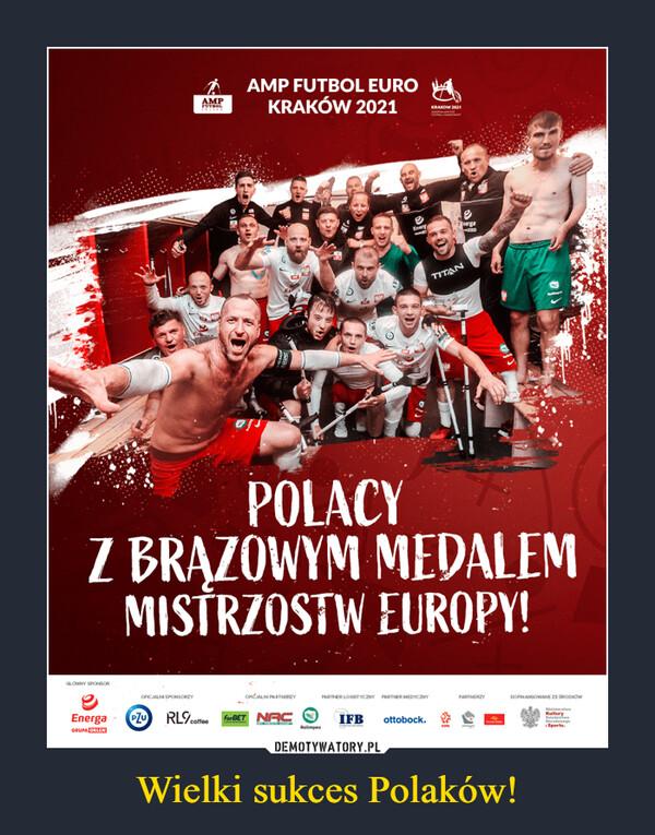 Wielki sukces Polaków! –