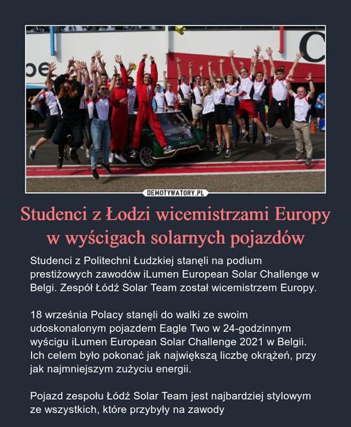 Studenci z Łodzi wicemistrzami Europy w wyścigach solarnych pojazdów