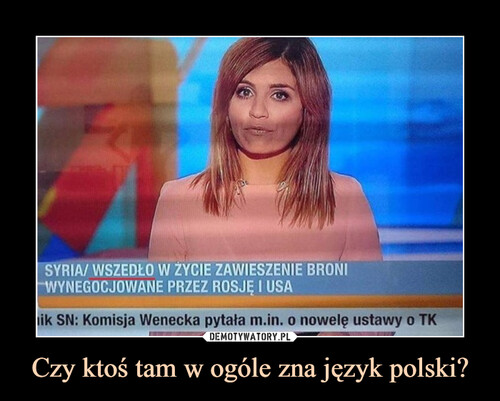Czy ktoś tam w ogóle zna język polski?
