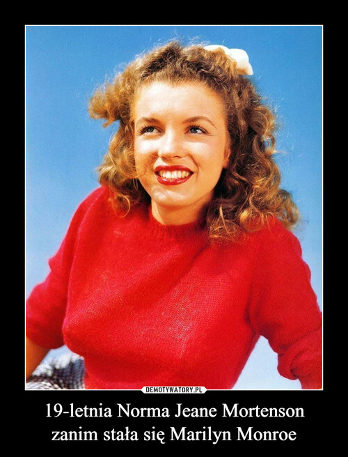 19-letnia Norma Jeane Mortenson zanim stała się Marilyn Monroe