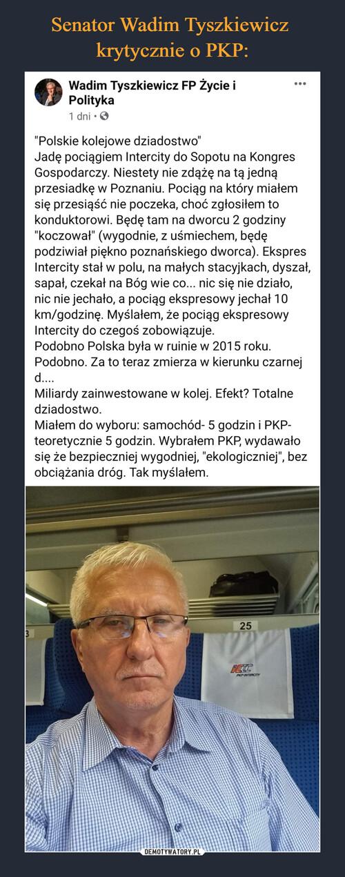 Senator Wadim Tyszkiewicz  krytycznie o PKP: