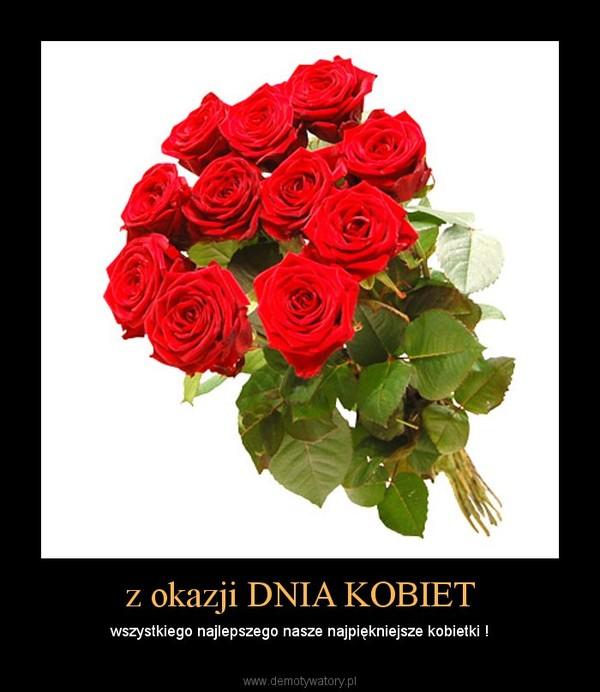 okazji DNIA KOBIET – wszystkiego najlepszego nasze najpiękniejsze ...